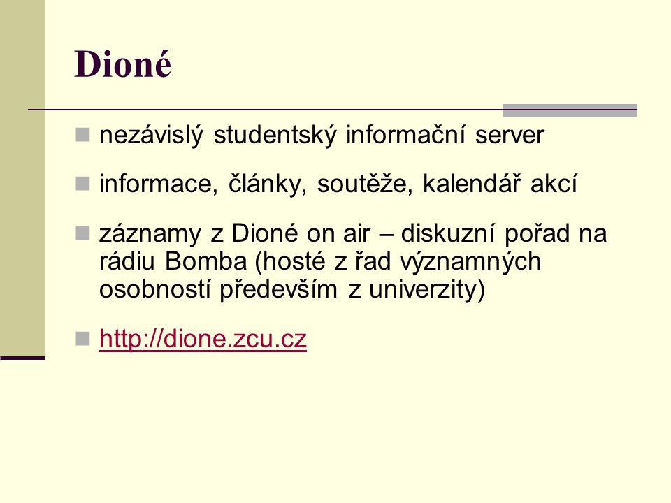 Dioné  nezávislý studentský informační server  informace, články, soutěže, kalendář akcí  záznamy z Dioné on air – diskuzní pořad na rádiu Bomba (h