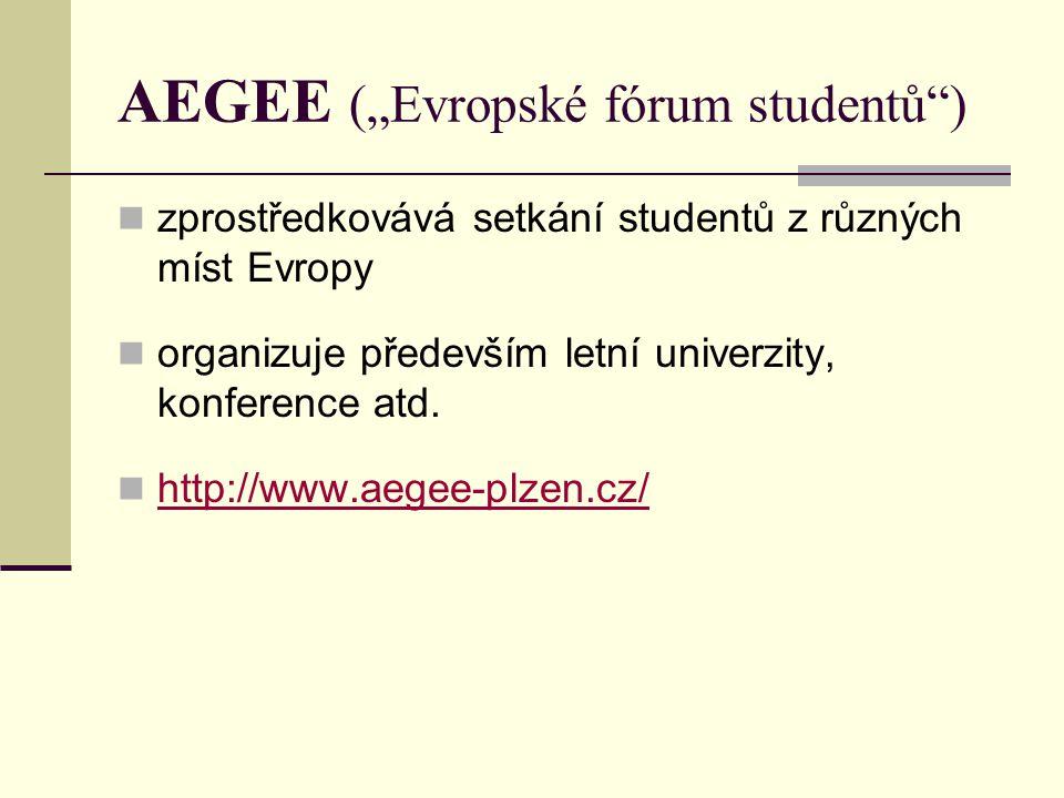 """AEGEE (""""Evropské fórum studentů )  zprostředkovává setkání studentů z různých míst Evropy  organizuje především letní univerzity, konference atd."""