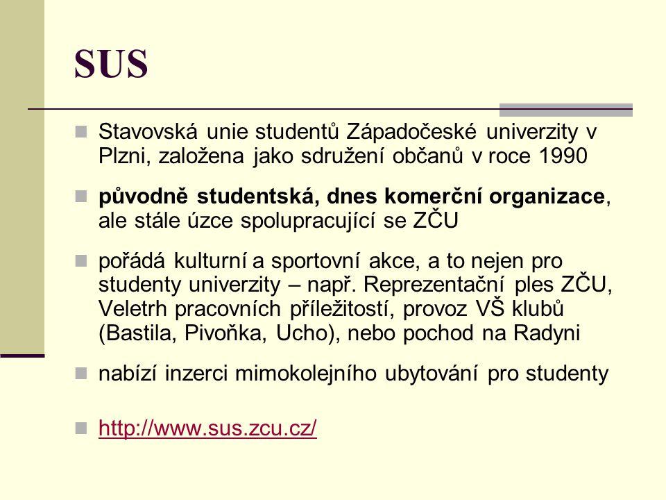 SUS  Stavovská unie studentů Západočeské univerzity v Plzni, založena jako sdružení občanů v roce 1990  původně studentská, dnes komerční organizace, ale stále úzce spolupracující se ZČU  pořádá kulturní a sportovní akce, a to nejen pro studenty univerzity – např.