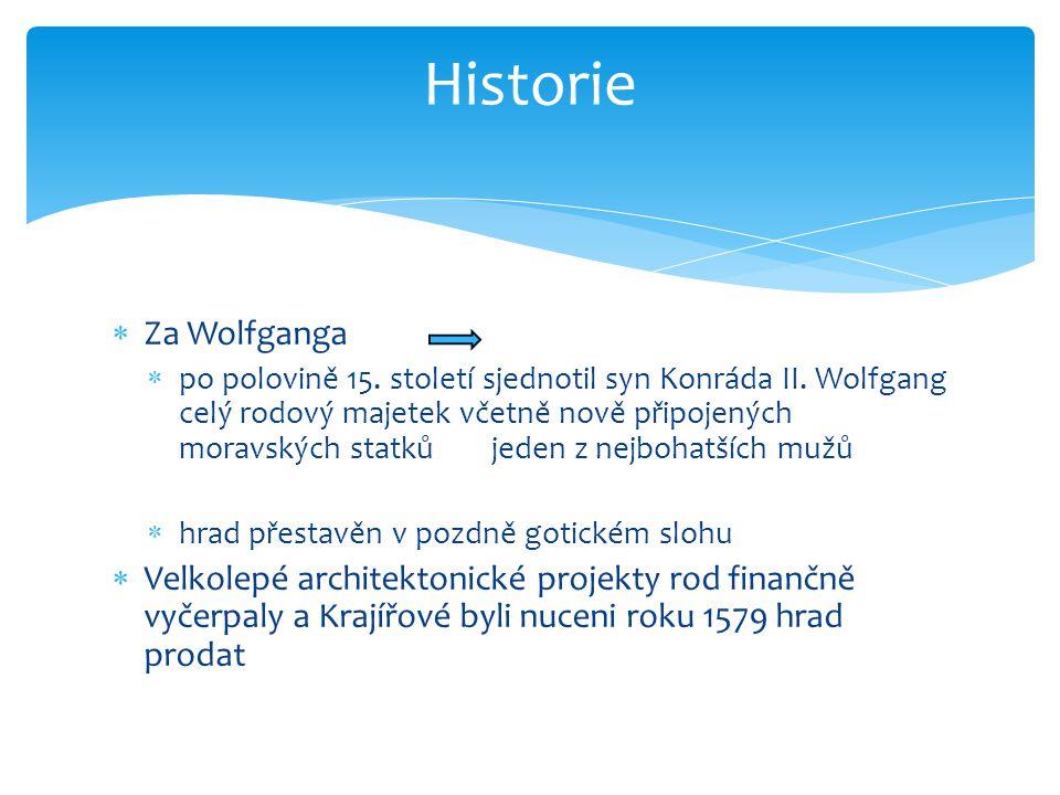  Za Wolfganga  po polovině 15.století sjednotil syn Konráda II.