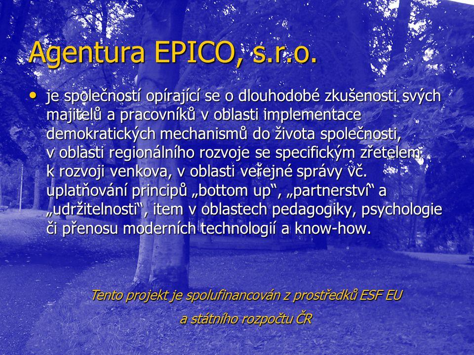 Agentura EPICO, s.r.o. • je společností opírající se o dlouhodobé zkušenosti svých majitelů a pracovníků v oblasti implementace demokratických mechani