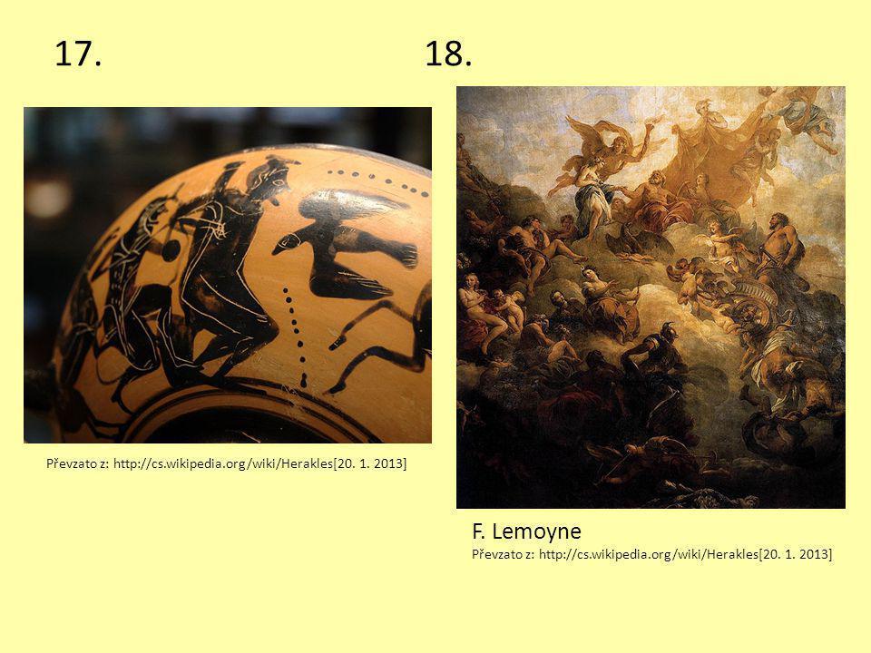 17.18. F. Lemoyne Převzato z: http://cs.wikipedia.org/wiki/Herakles[20. 1. 2013]