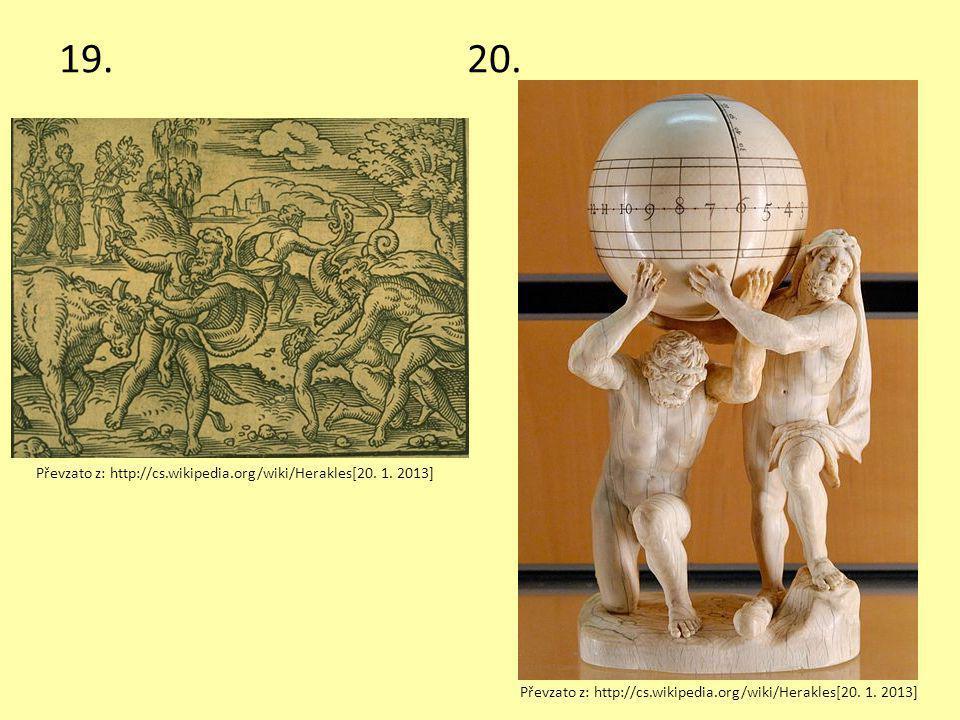 19.20. Převzato z: http://cs.wikipedia.org/wiki/Herakles[20. 1. 2013]