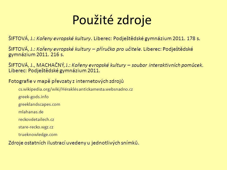 Použité zdroje ŠIFTOVÁ, J.: Kořeny evropské kultury.