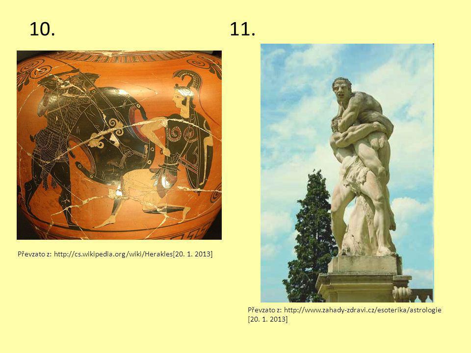 10.11. Převzato z: http://cs.wikipedia.org/wiki/Herakles[20. 1. 2013] Převzato z: http://www.zahady-zdravi.cz/esoterika/astrologie [20. 1. 2013]