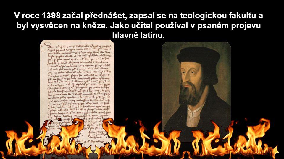 Husovým vzorem byl Jan Viklef, jehož učení z Anglie proniklo do Čech koncem 14.