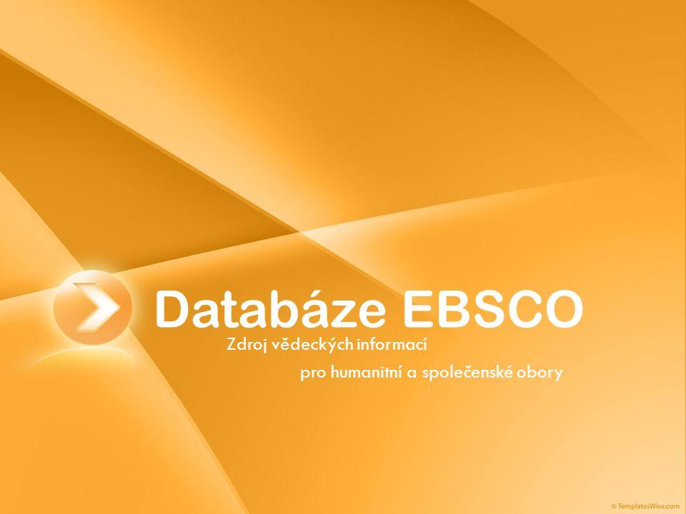 Databáze EBSCO Zdroj vědeckých informací pro humanitní a společenské obory