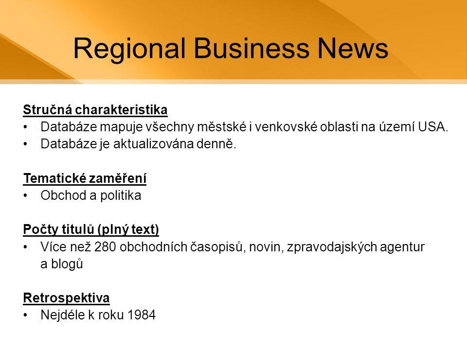 Regional Business News Stručná charakteristika •Databáze mapuje všechny městské i venkovské oblasti na území USA.
