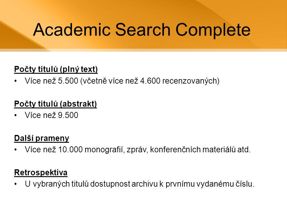 Business Source Complete Stručná charakteristika •Vědecká obchodní databáze zpřístupňující bibliografické a plnotextové informace.