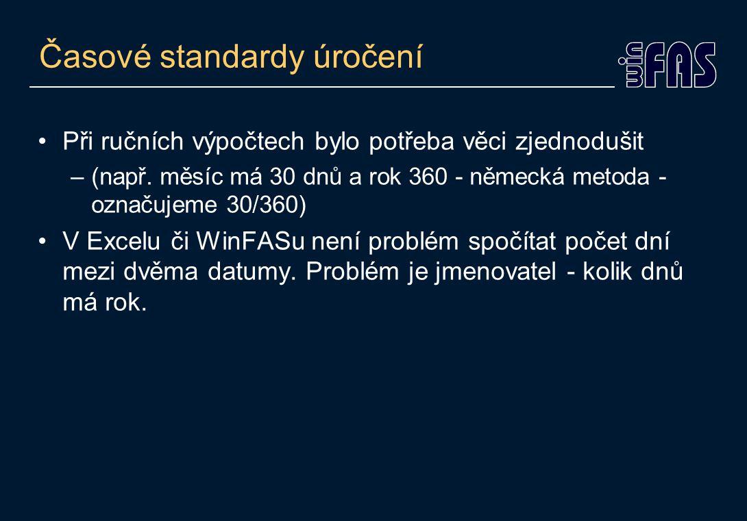 Časové standardy úročení •Při ručních výpočtech bylo potřeba věci zjednodušit –(např. měsíc má 30 dnů a rok 360 - německá metoda - označujeme 30/360)