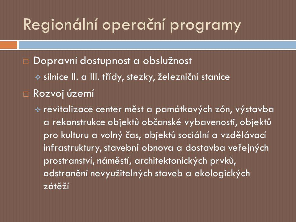 Regionální operační programy  Dopravní dostupnost a obslužnost  silnice II.