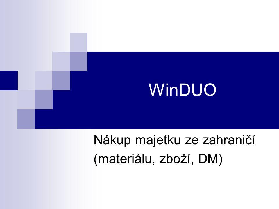 WinDUO Nákup majetku ze zahraničí (materiálu, zboží, DM)