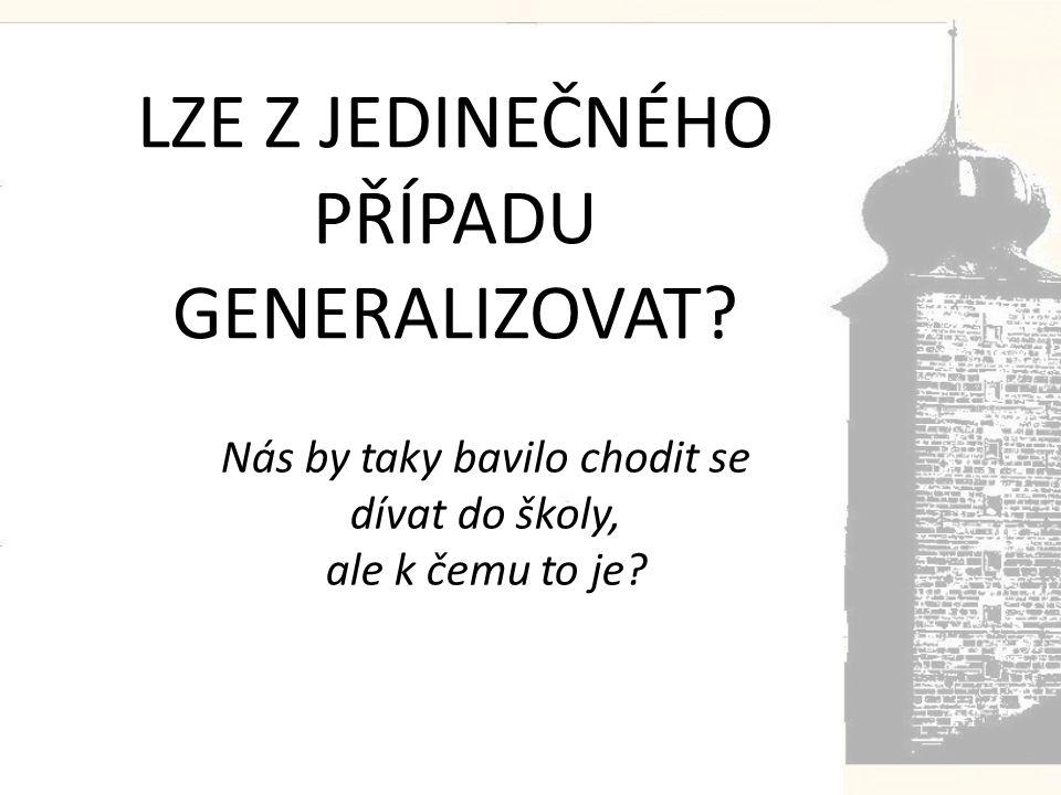 LZE Z JEDINEČNÉHO PŘÍPADU GENERALIZOVAT.