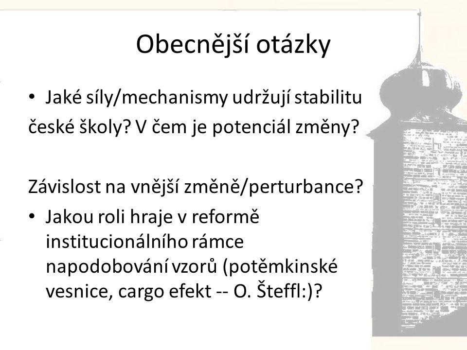 Obecnější otázky • Jaké síly/mechanismy udržují stabilitu české školy.