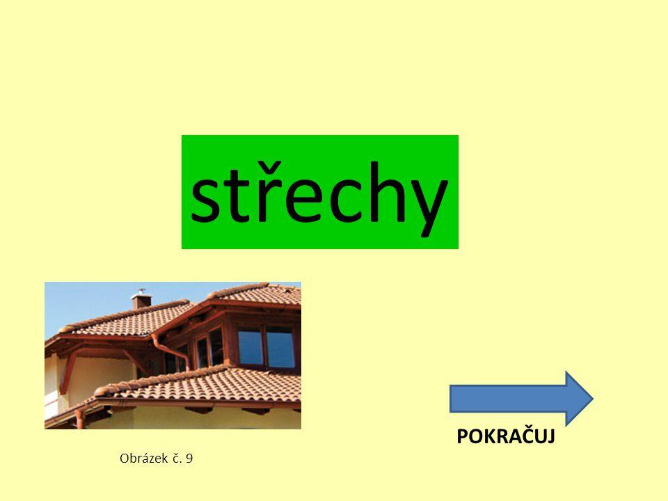 střechy POKRAČUJ Obrázek č. 9