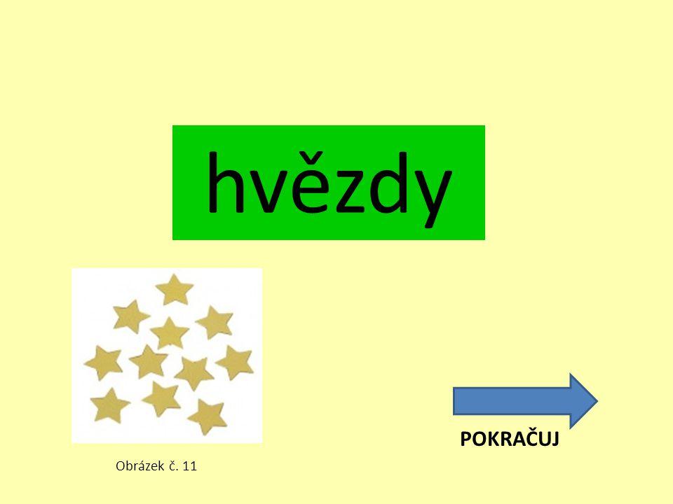hvězdy POKRAČUJ Obrázek č. 11