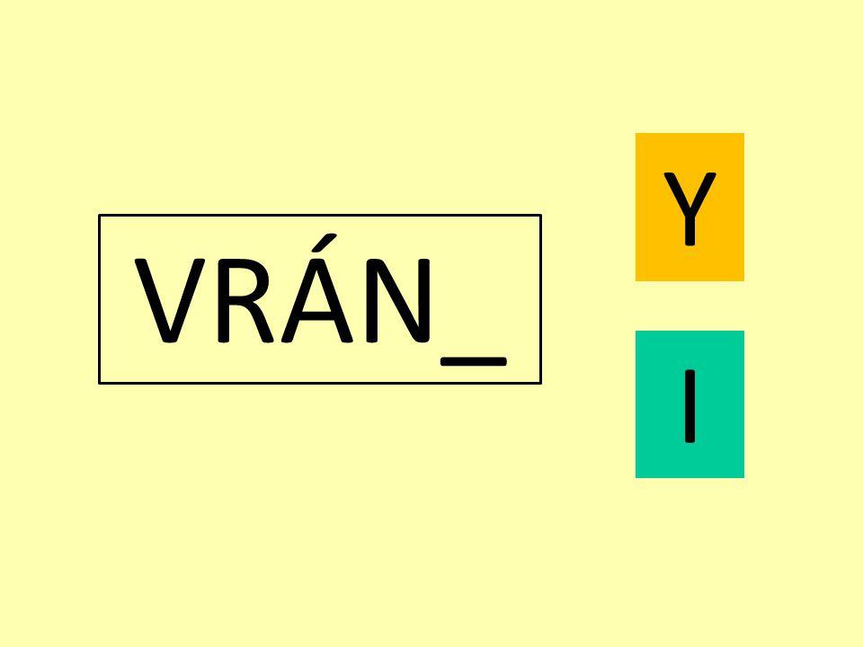 VRÁN_ Y I