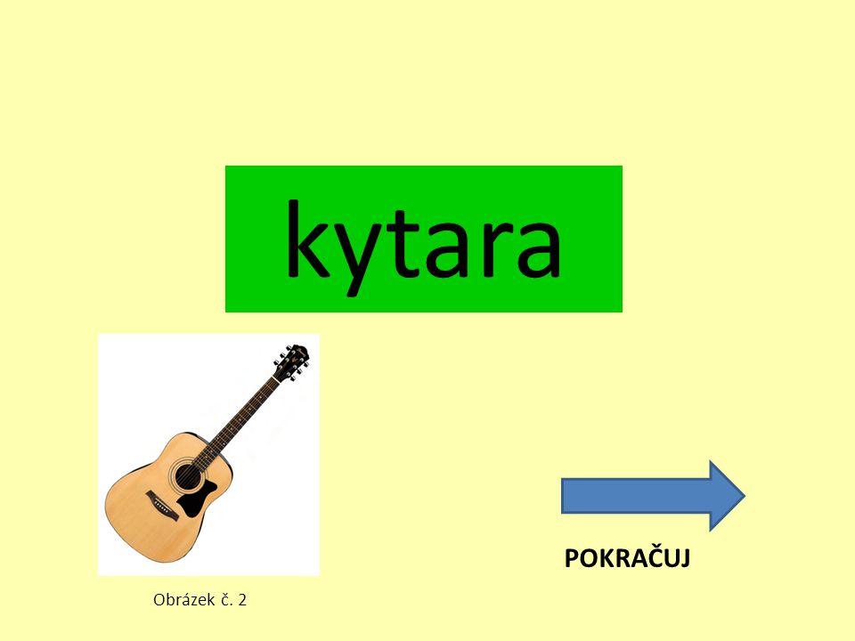 kytara POKRAČUJ Obrázek č. 2