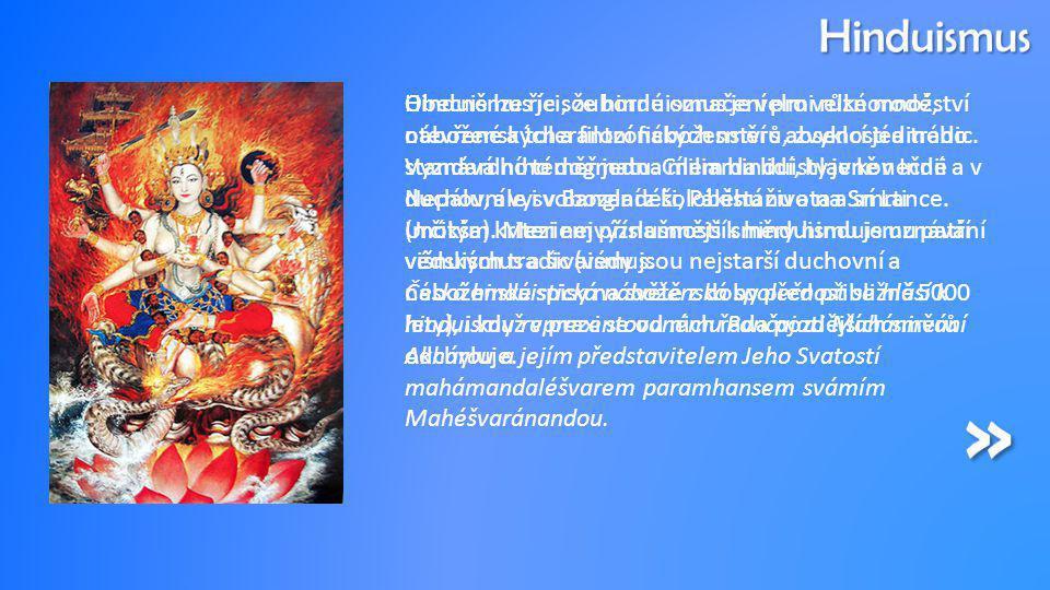 Hinduismus je souborné označení pro velké množství náboženských a filozofických směrů, zvyklostí a tradic.