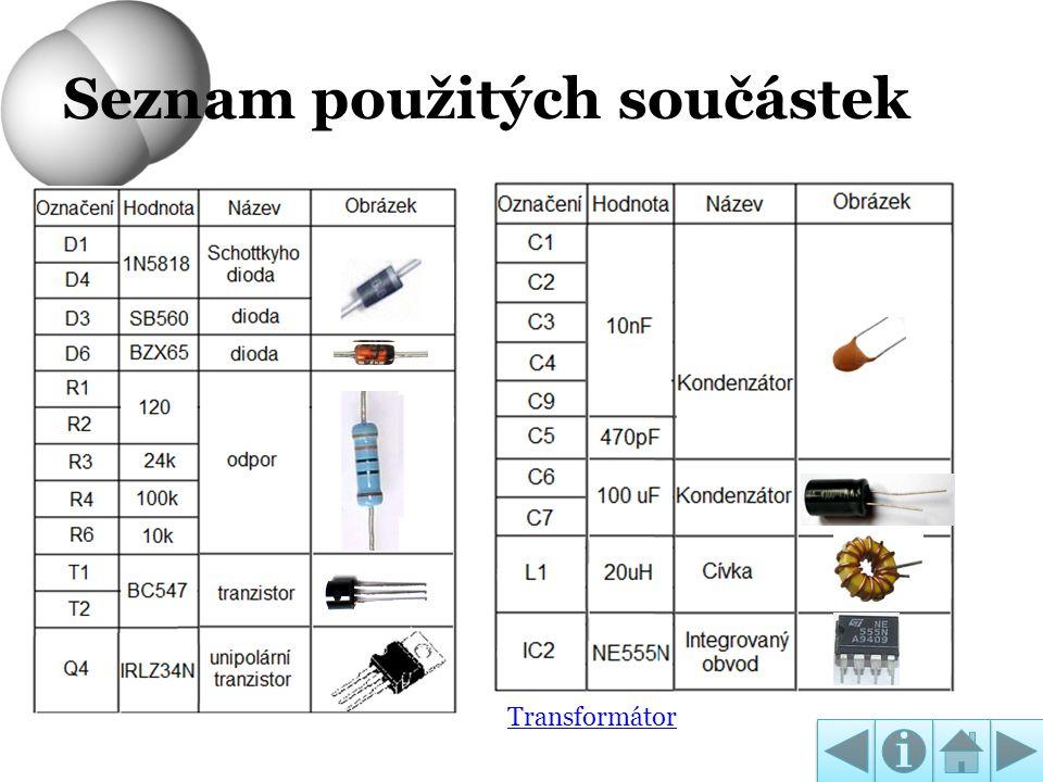 Seznam použitých součástek Transformátor