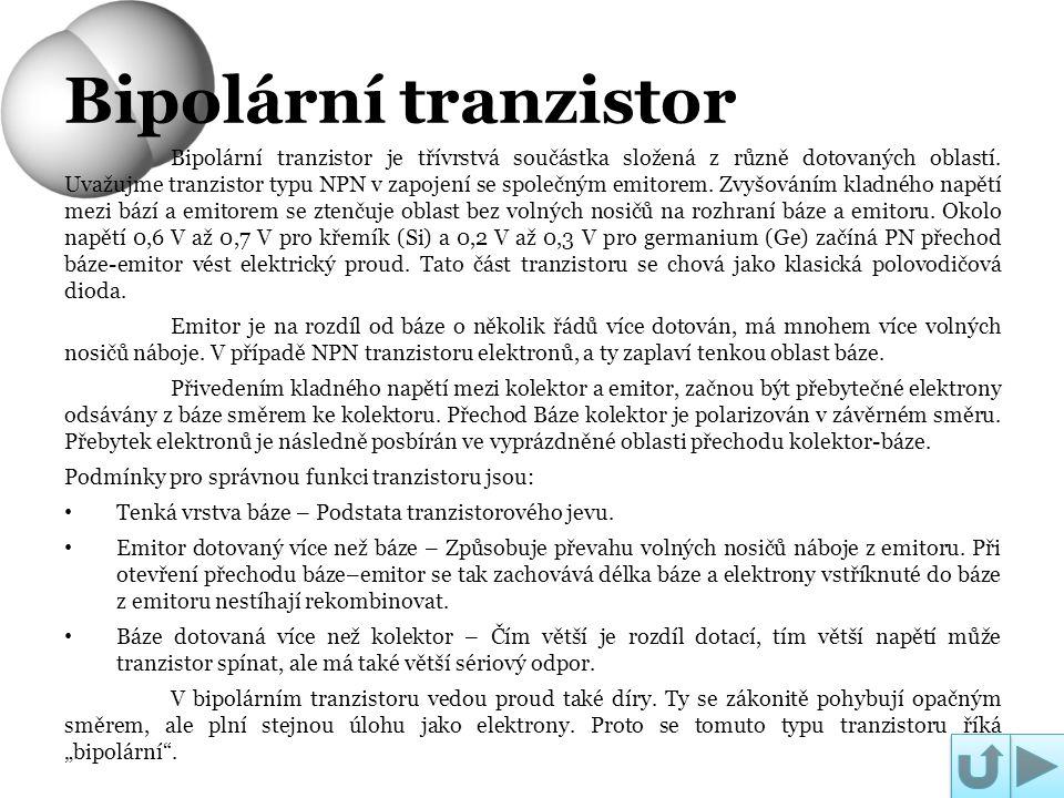 Bipolární tranzistor je třívrstvá součástka složená z různě dotovaných oblastí. Uvažujme tranzistor typu NPN v zapojení se společným emitorem. Zvyšová