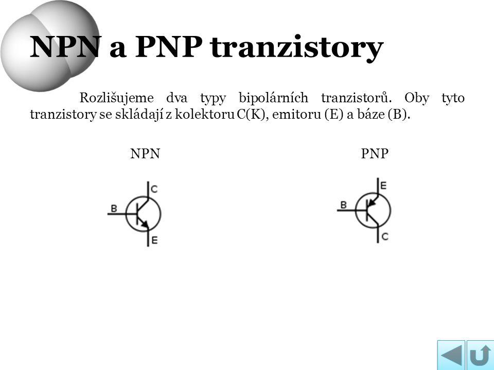 Rozlišujeme dva typy bipolárních tranzistorů. Oby tyto tranzistory se skládají z kolektoru C(K), emitoru (E) a báze (B). NPN PNP NPN a PNP tranzistory