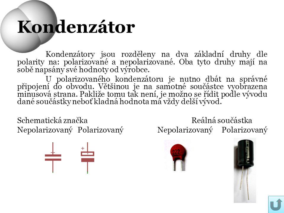 Kondenzátor Kondenzátory jsou rozděleny na dva základní druhy dle polarity na: polarizované a nepolarizované. Oba tyto druhy mají na sobě napsány své