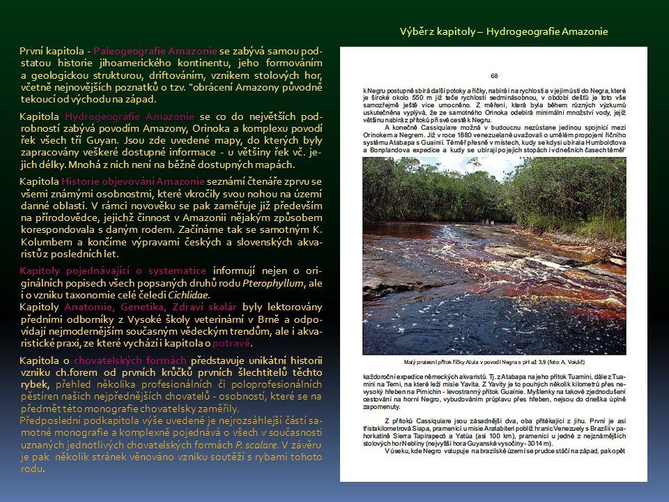 První kapitola - Paleogeografie Amazonie se zabývá samou pod- statou historie jihoamerického kontinentu, jeho formováním a geologickou strukturou, dri