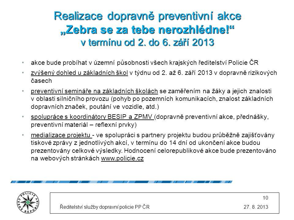 """Realizace dopravně preventivní akce """"Zebra se za tebe nerozhlédne!"""" v termínu od 2. do 6. září 2013 •akce bude probíhat v územní působnosti všech kraj"""