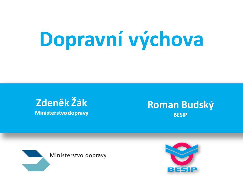 Dopravní výchova Zdeněk Žák Ministerstvo dopravy Roman Budský BESIP
