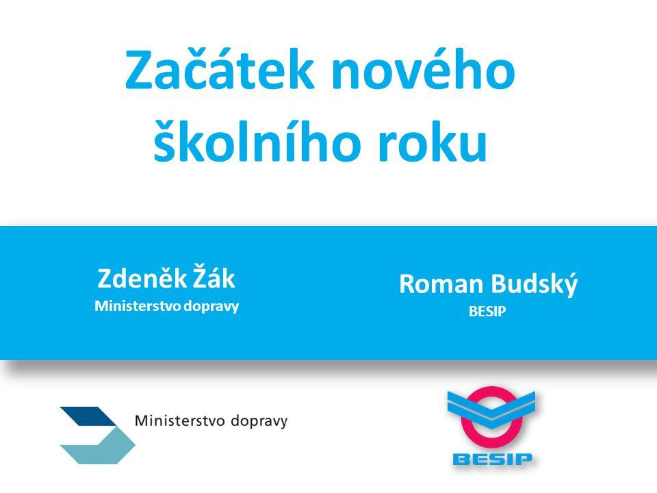 Začátek nového školního roku Zdeněk Žák Ministerstvo dopravy Roman Budský BESIP
