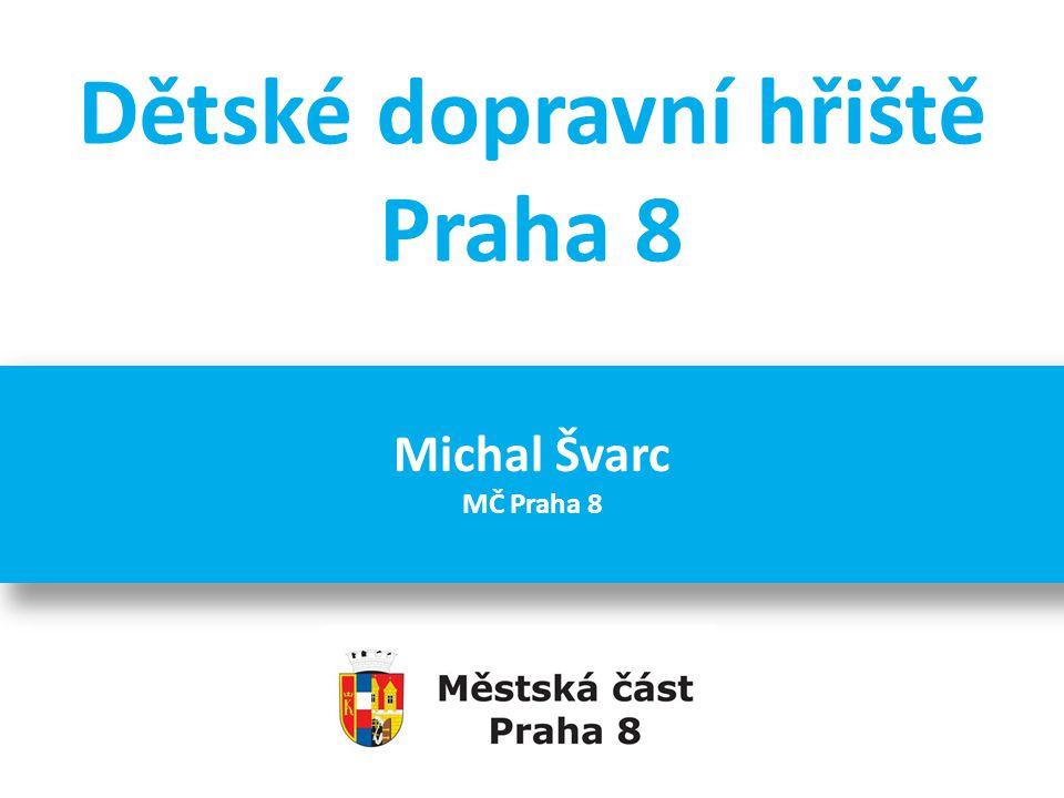 Dětské dopravní hřiště Praha 8 Michal Švarc MČ Praha 8