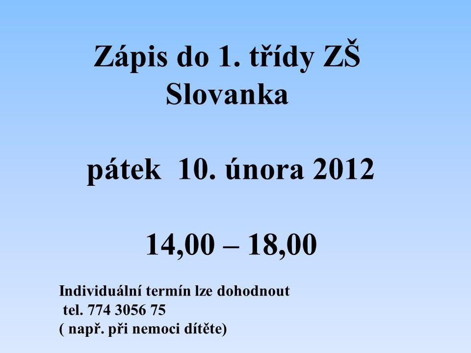 Zápis do 1.třídy ZŠ Slovanka pátek 10.