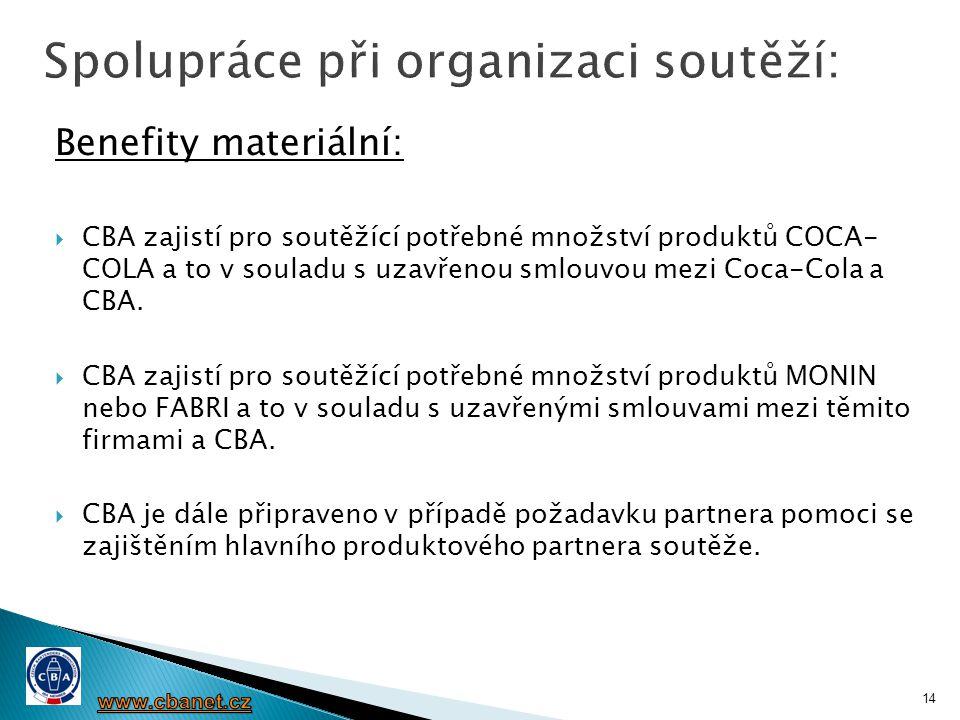 Benefity materiální:  CBA zajistí pro soutěžící potřebné množství produktů COCA- COLA a to v souladu s uzavřenou smlouvou mezi Coca-Cola a CBA.  CBA