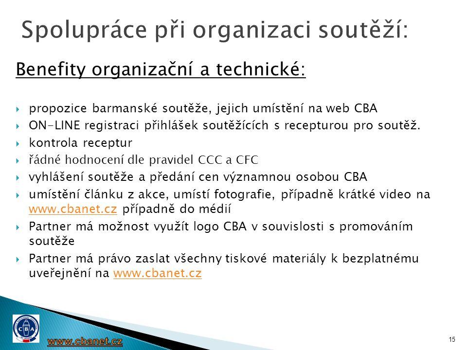 Benefity organizační a technické:  propozice barmanské soutěže, jejich umístění na web CBA  ON-LINE registraci přihlášek soutěžících s recepturou pr