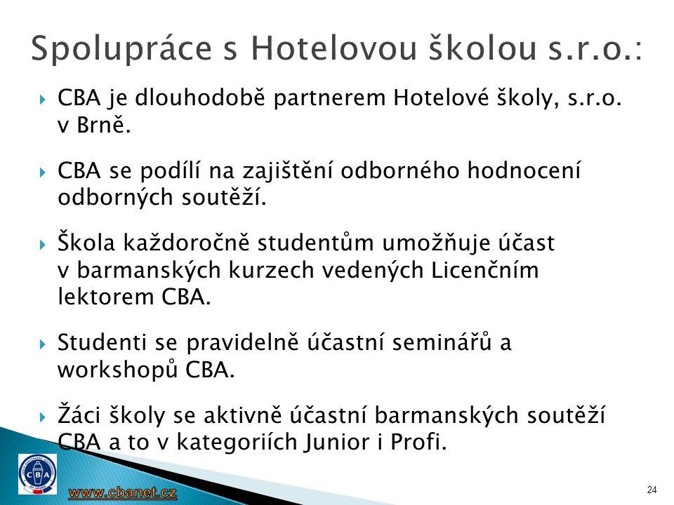  CBA je dlouhodobě partnerem Hotelové školy, s.r.o. v Brně.  CBA se podílí na zajištění odborného hodnocení odborných soutěží.  Škola každoročně st