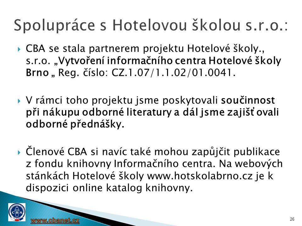 """ CBA se stala partnerem projektu Hotelové školy., s.r.o. """"Vytvoření informačního centra Hotelové školy Brno """" Reg. číslo: CZ.1.07/1.1.02/01.0041.  V"""