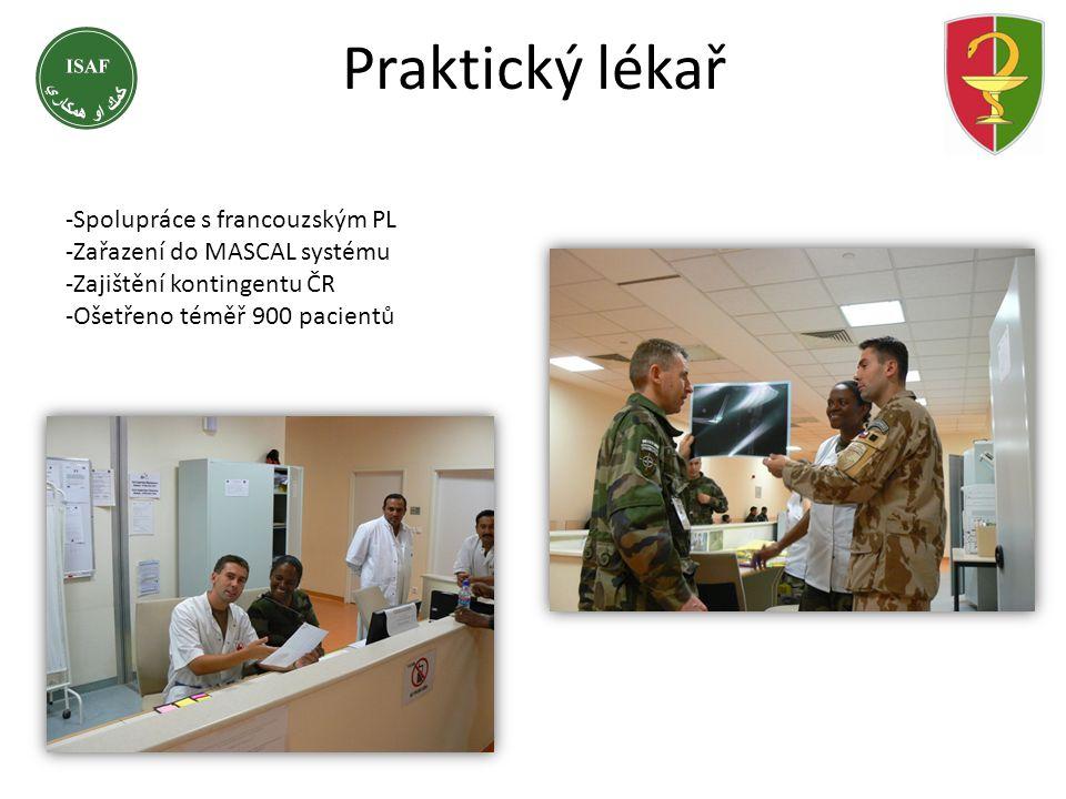 Praktický lékař -Spolupráce s francouzským PL -Zařazení do MASCAL systému -Zajištění kontingentu ČR -Ošetřeno téměř 900 pacientů