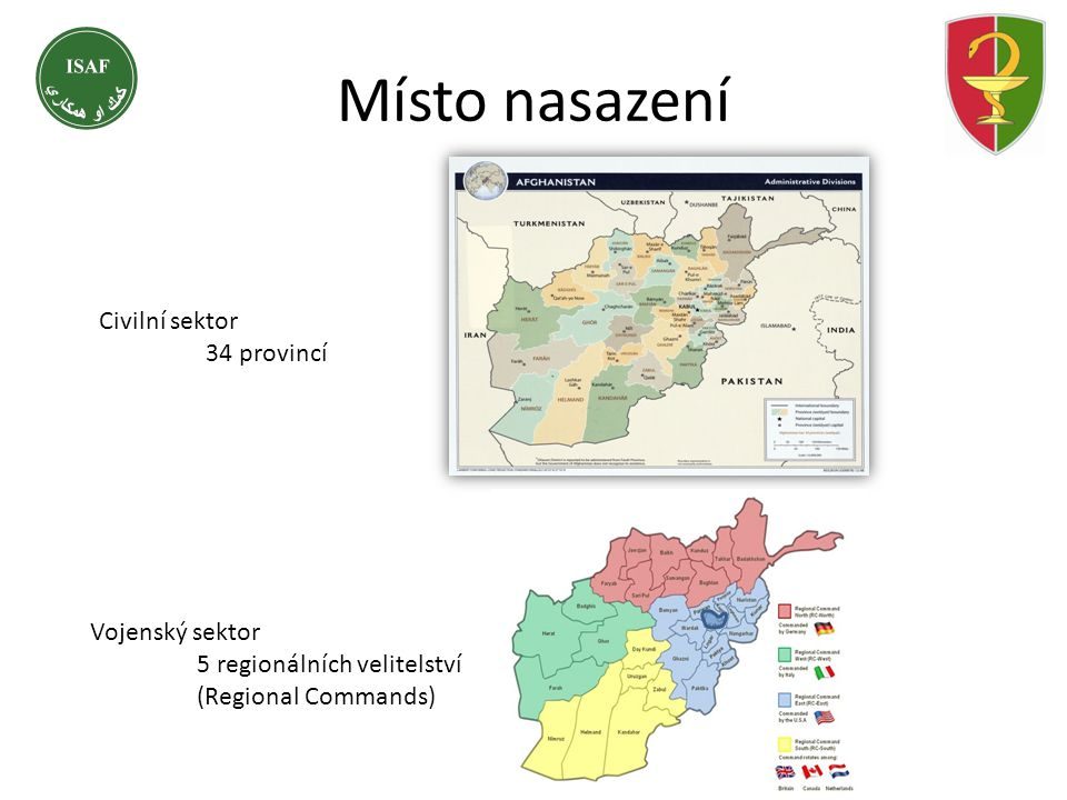 Civilní sektor 34 provincí Vojenský sektor 5 regionálních velitelství (Regional Commands)