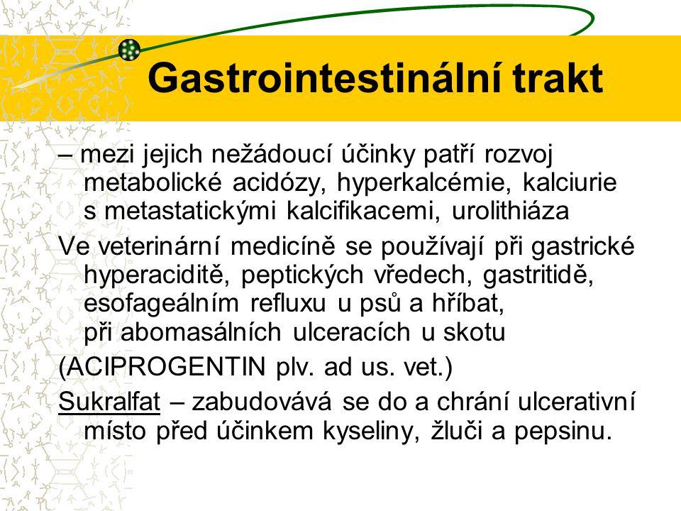 Gastrointestinální trakt – mezi jejich nežádoucí účinky patří rozvoj metabolické acidózy, hyperkalcémie, kalciurie s metastatickými kalcifikacemi, uro