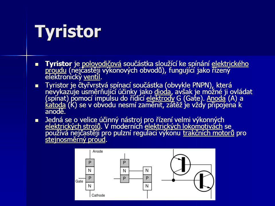 Tyristor  Tyristor je polovodičová součástka sloužící ke spínání elektrického proudu (nejčastěji výkonových obvodů), fungující jako řízený elektronický ventil.