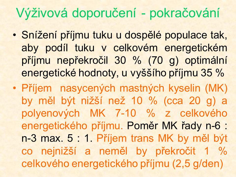 Výživová doporučení - pokračování •Snížení příjmu tuku u dospělé populace tak, aby podíl tuku v celkovém energetickém příjmu nepřekročil 30 % (70 g) o