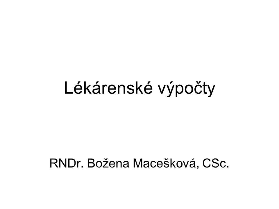 Lékárenské výpočty RNDr. Božena Macešková, CSc.