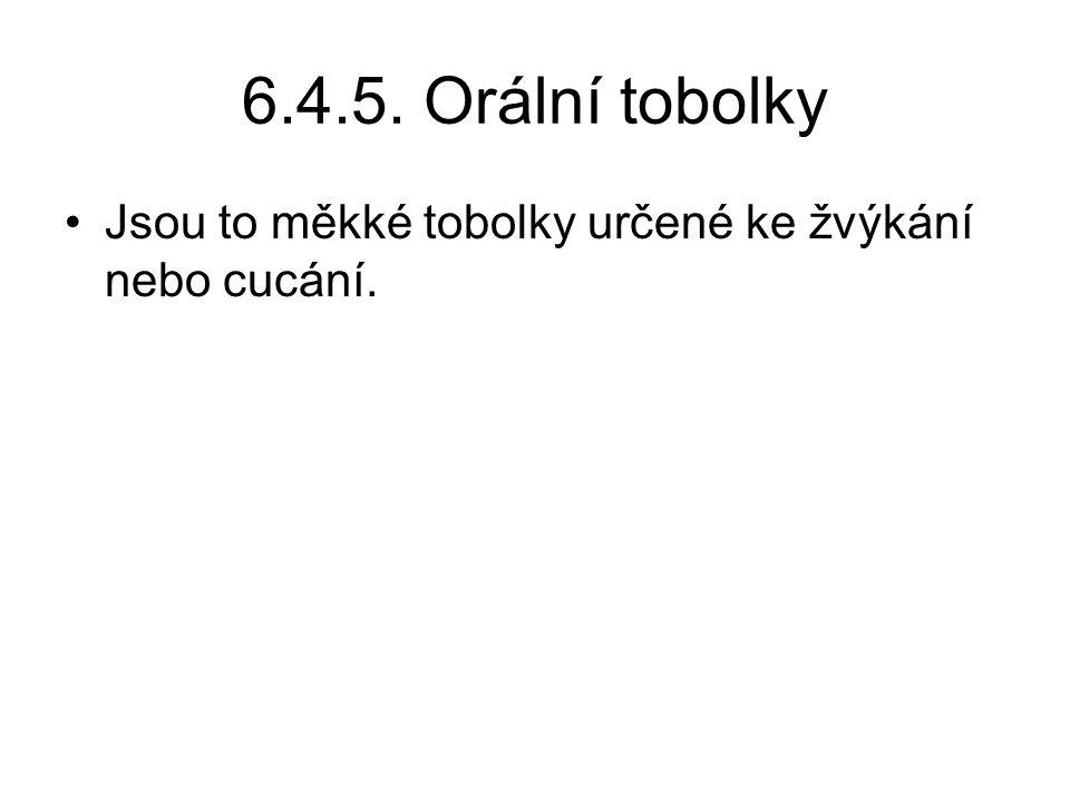 6.4.5. Orální tobolky •Jsou to měkké tobolky určené ke žvýkání nebo cucání.