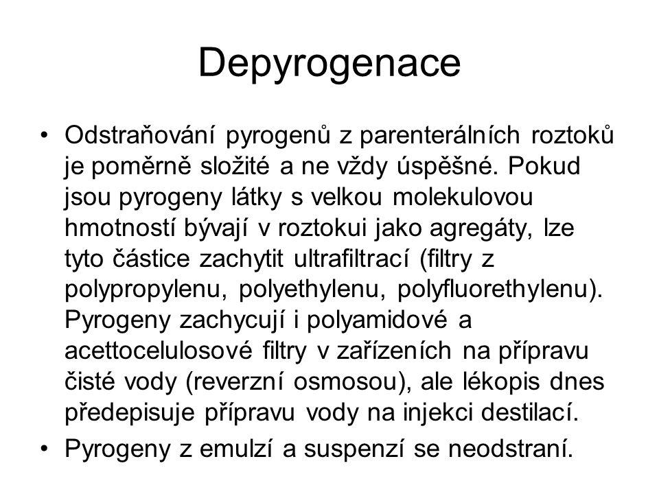 Depyrogenace •Odstraňování pyrogenů z parenterálních roztoků je poměrně složité a ne vždy úspěšné. Pokud jsou pyrogeny látky s velkou molekulovou hmot