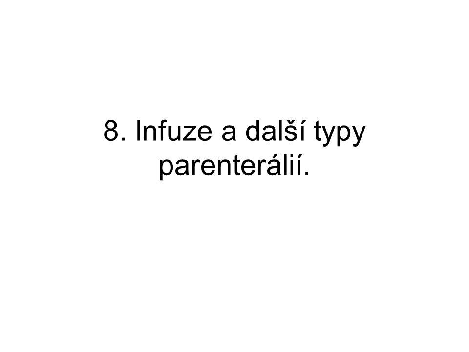 8. Infuze a další typy parenterálií.