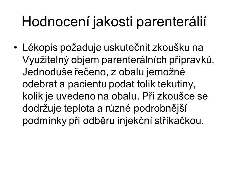 Hodnocení jakosti parenterálií •Lékopis požaduje uskutečnit zkoušku na Využitelný objem parenterálních přípravků. Jednoduše řečeno, z obalu jemožné od