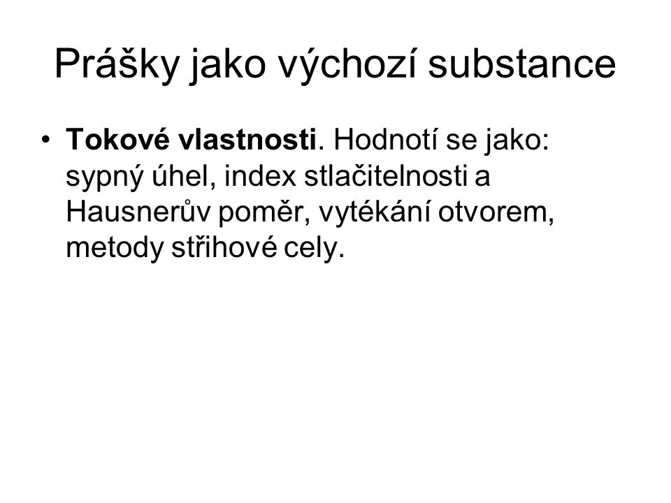 Prášky jako výchozí substance •Tokové vlastnosti.