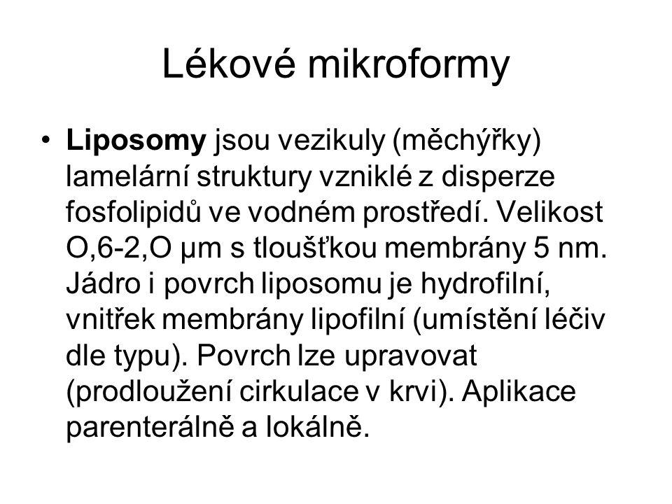 Lékové mikroformy •Liposomy jsou vezikuly (měchýřky) lamelární struktury vzniklé z disperze fosfolipidů ve vodném prostředí. Velikost O,6-2,O µm s tlo