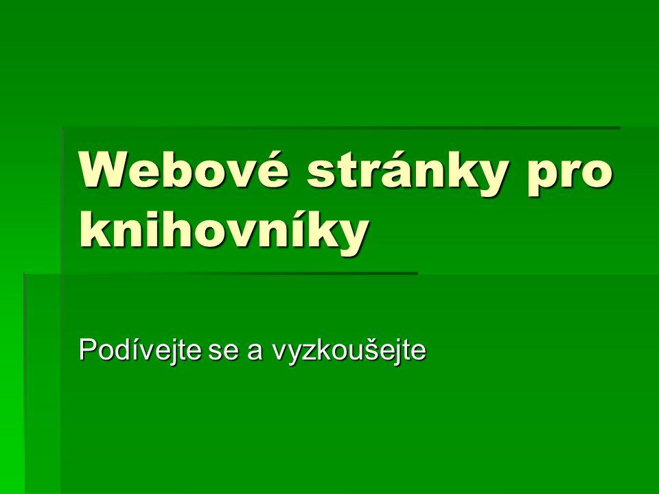 Katalogy knihoven okresu  Místní knihovna Břevniště S http://hamrnajezere.webpark.cz http://hamrnajezere.webpark.cz  Knihovna Vlastivědného muzea Č.